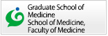 Graduate School of Medicine School of Medicine, Faculty of Medicine